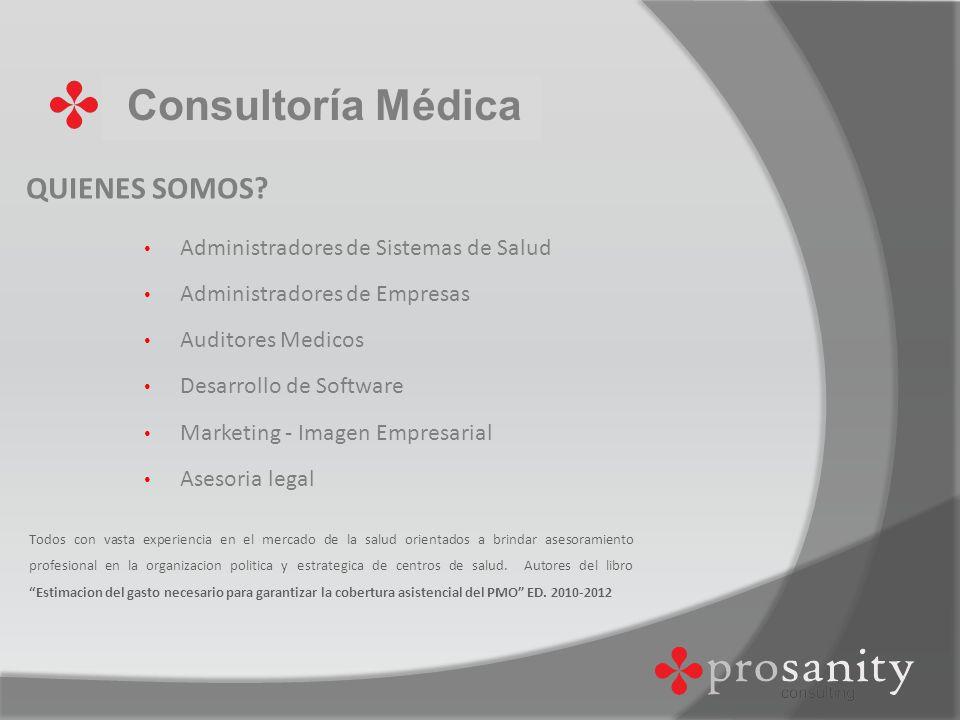 Consultoría Médica QUIENES SOMOS Administradores de Sistemas de Salud