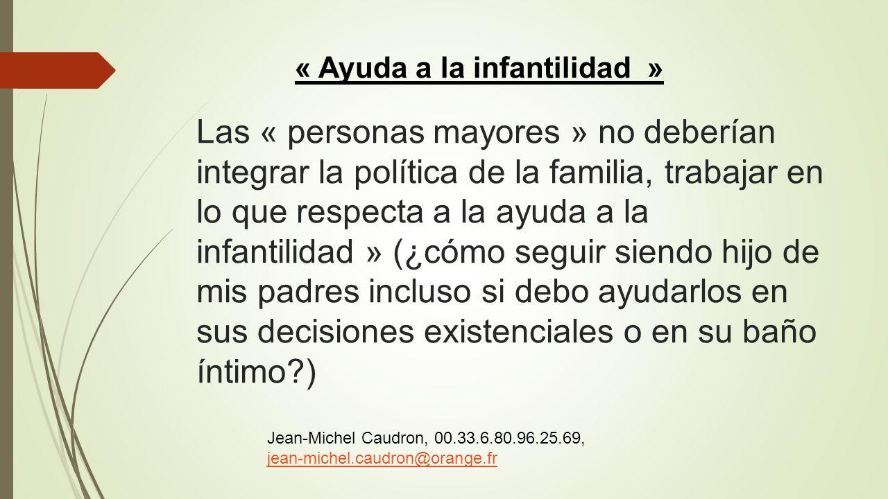 « Ayuda a la infantilidad »
