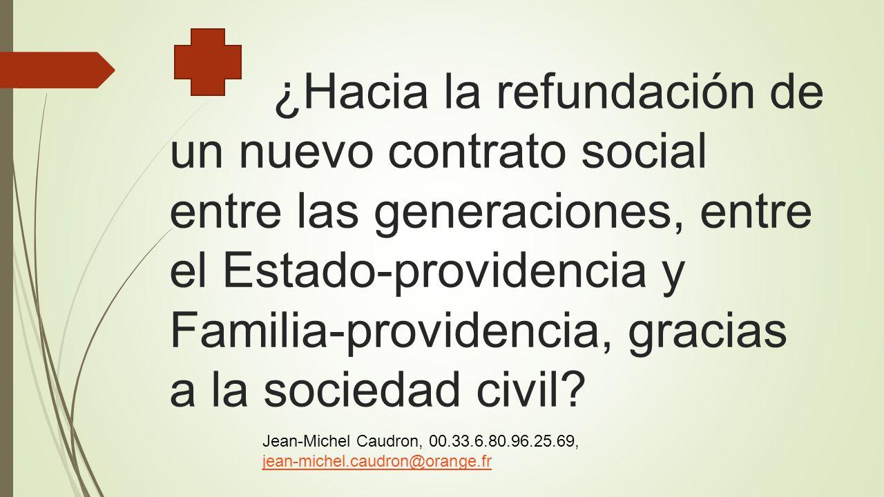 ¿Hacia la refundación de un nuevo contrato social entre las generaciones, entre el Estado-providencia y Familia-providencia, gracias a la sociedad civil