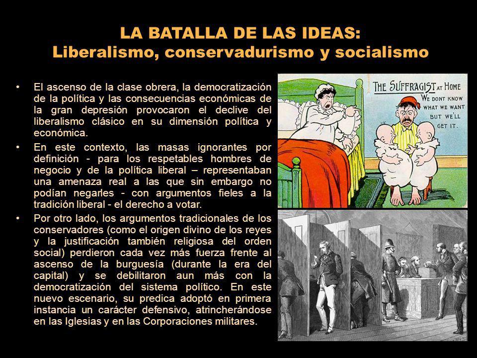 LA BATALLA DE LAS IDEAS: Liberalismo, conservadurismo y socialismo
