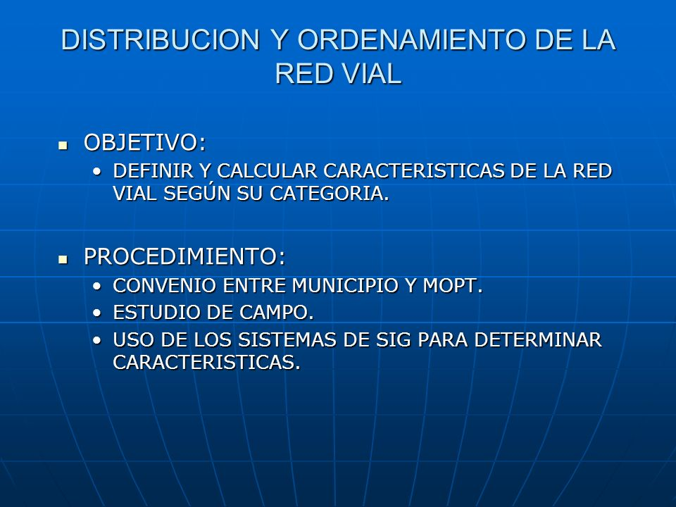 DISTRIBUCION Y ORDENAMIENTO DE LA RED VIAL