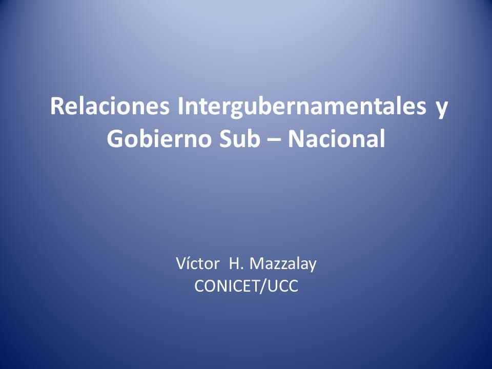 Relaciones Intergubernamentales y Gobierno Sub – Nacional
