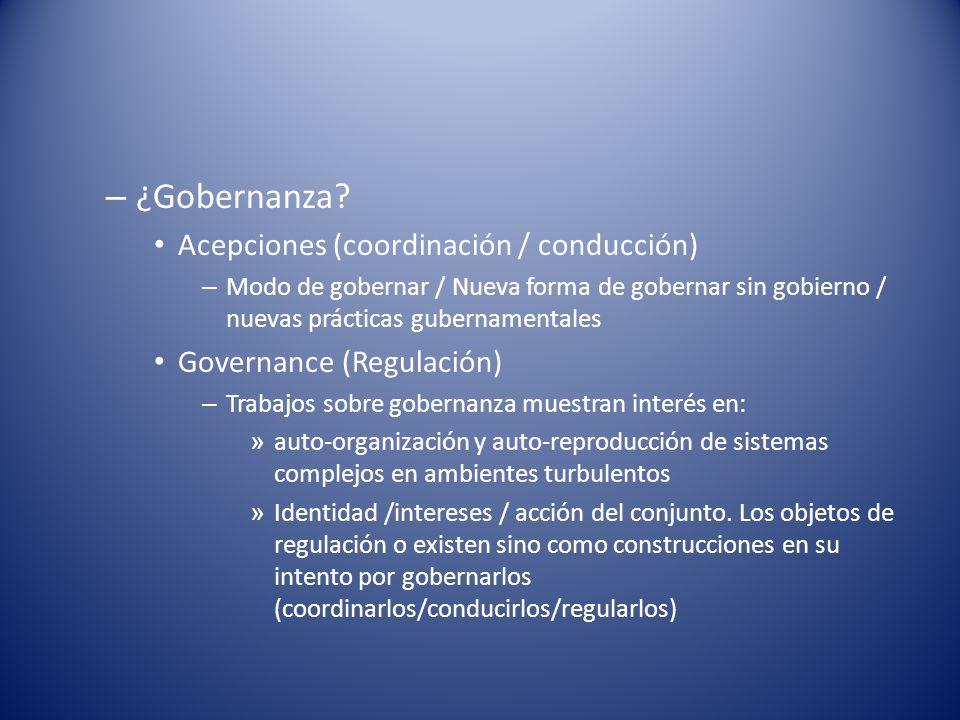 ¿Gobernanza Acepciones (coordinación / conducción)