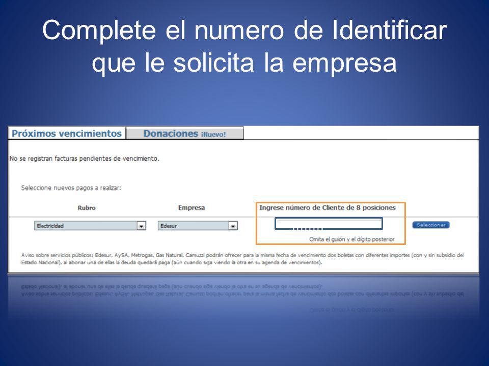Complete el numero de Identificar que le solicita la empresa