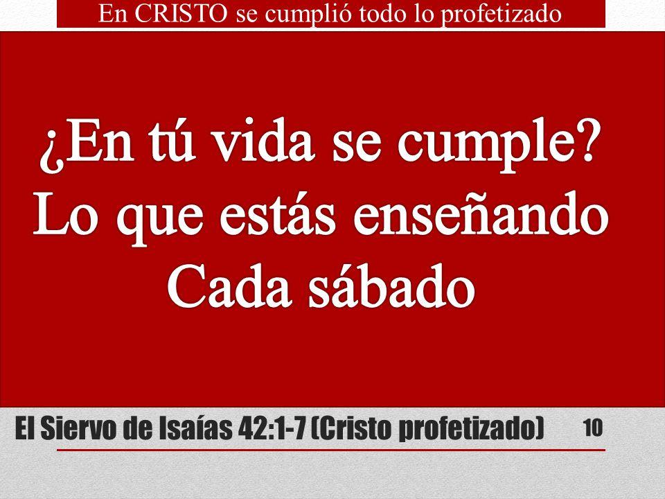 El Siervo de Isaías 42:1-7 (Cristo profetizado)