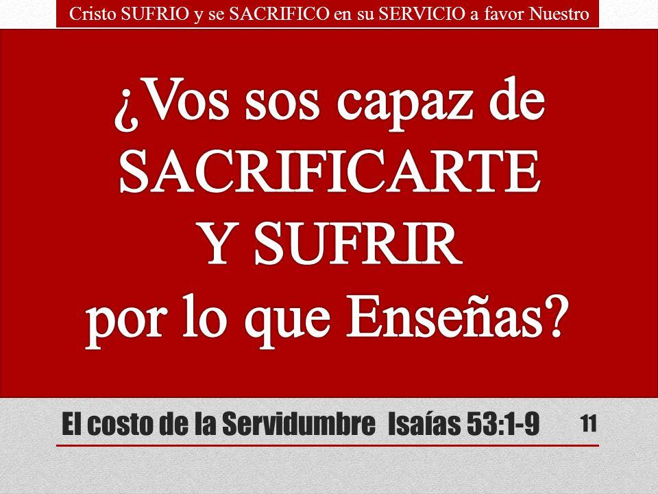 El costo de la Servidumbre Isaías 53:1-9