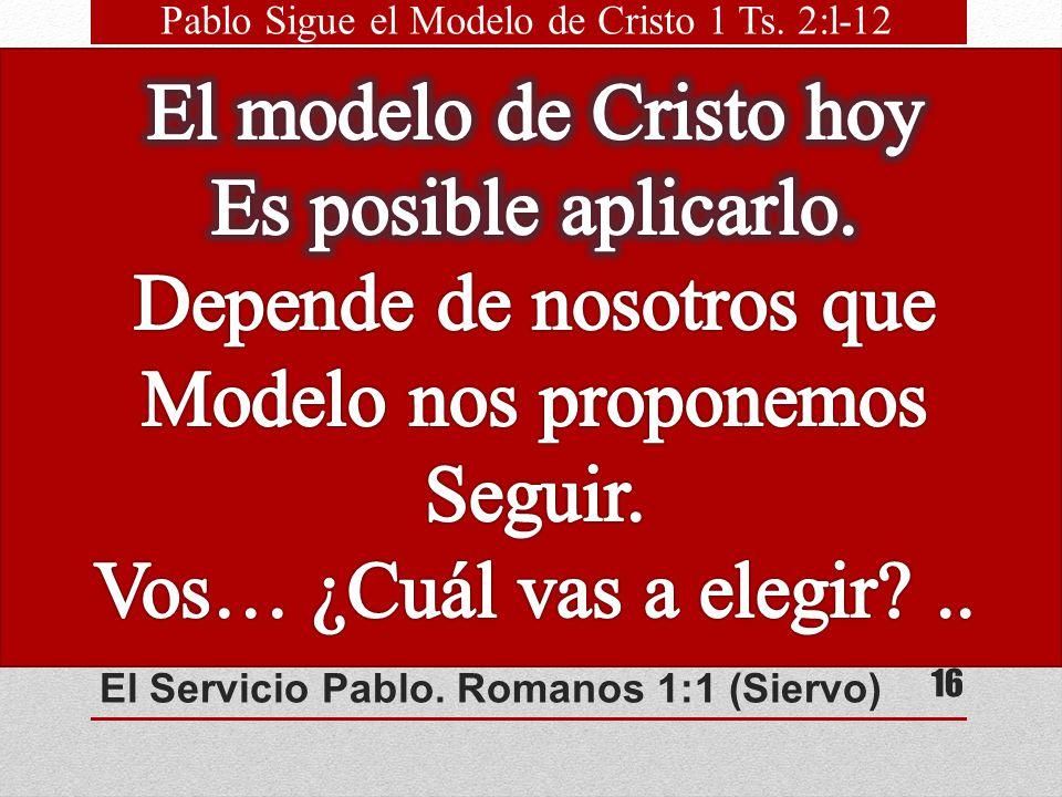 El Servicio Pablo. Romanos 1:1 (Siervo)