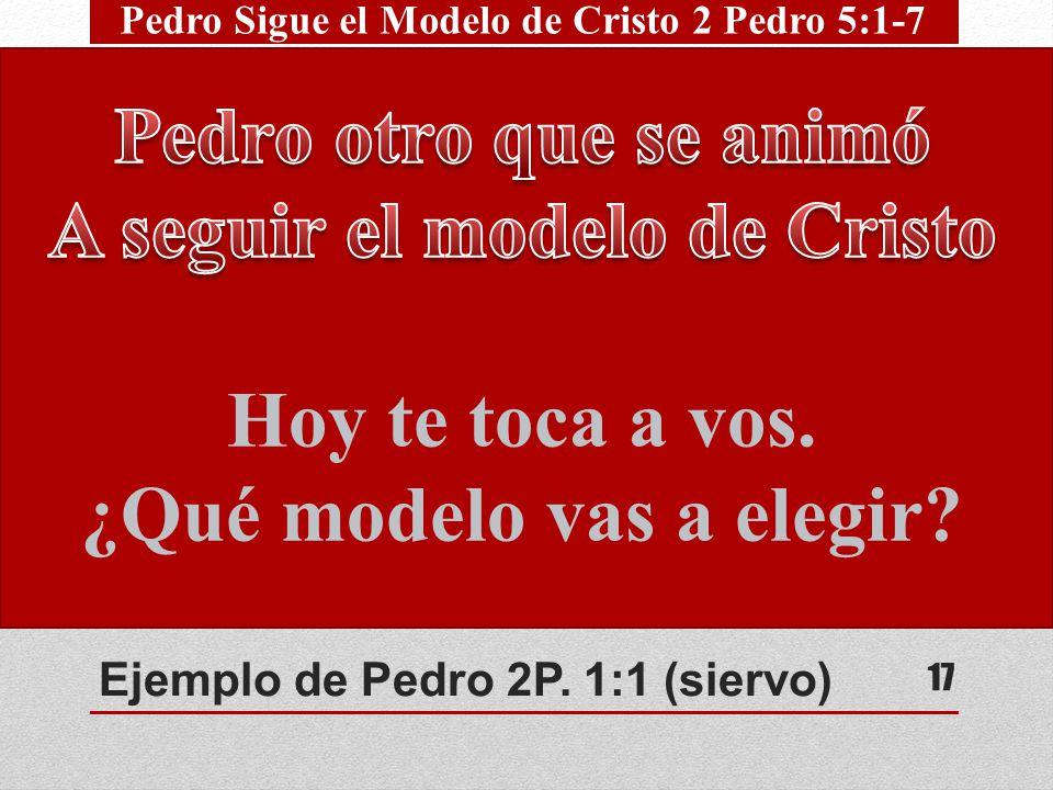 Ejemplo de Pedro 2P. 1:1 (siervo)