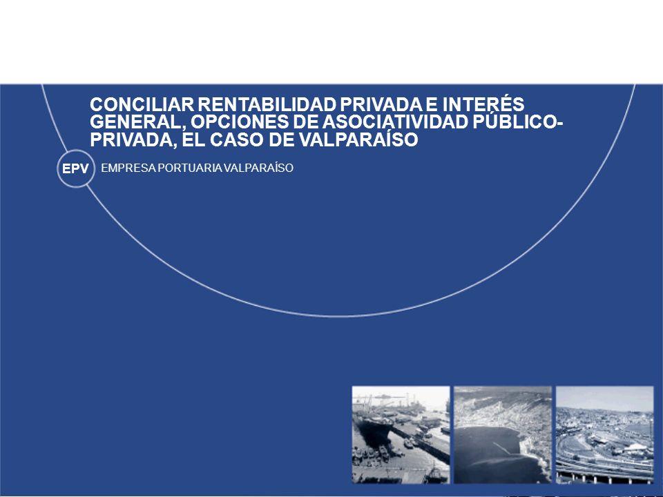 CONCILIAR RENTABILIDAD PRIVADA E INTERÉS GENERAL, OPCIONES DE ASOCIATIVIDAD PÚBLICO-PRIVADA, EL CASO DE VALPARAÍSO