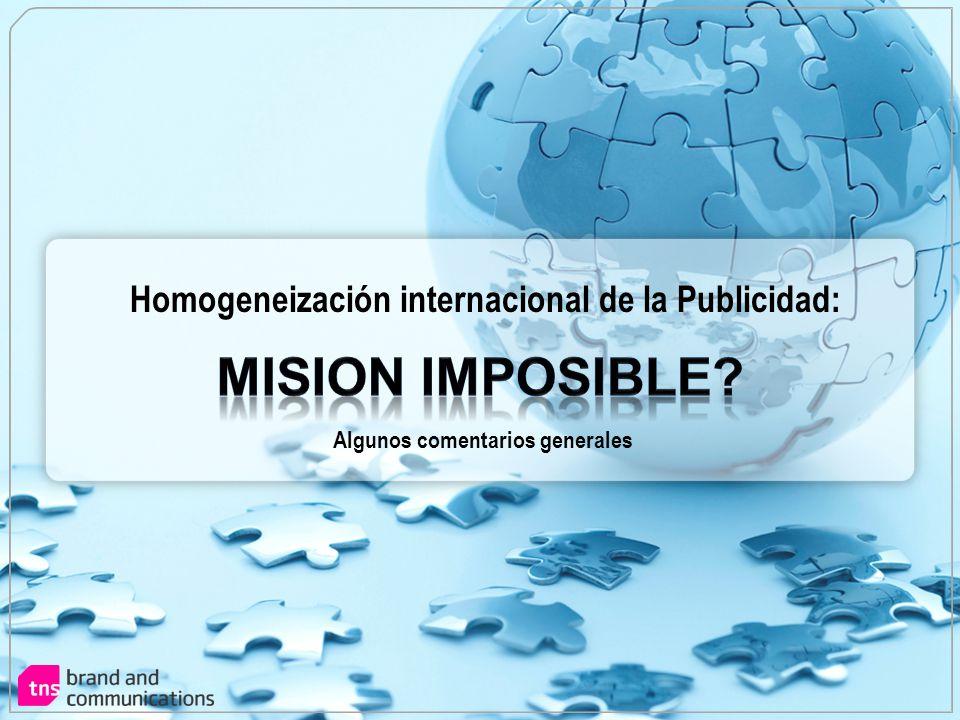 Mision imposible Homogeneización internacional de la Publicidad: