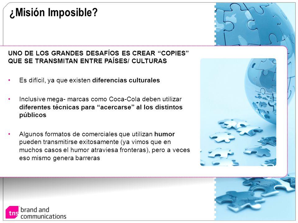 ¿Misión Imposible UNO DE LOS GRANDES DESAFÍOS ES CREAR COPIES QUE SE TRANSMITAN ENTRE PAÍSES/ CULTURAS.