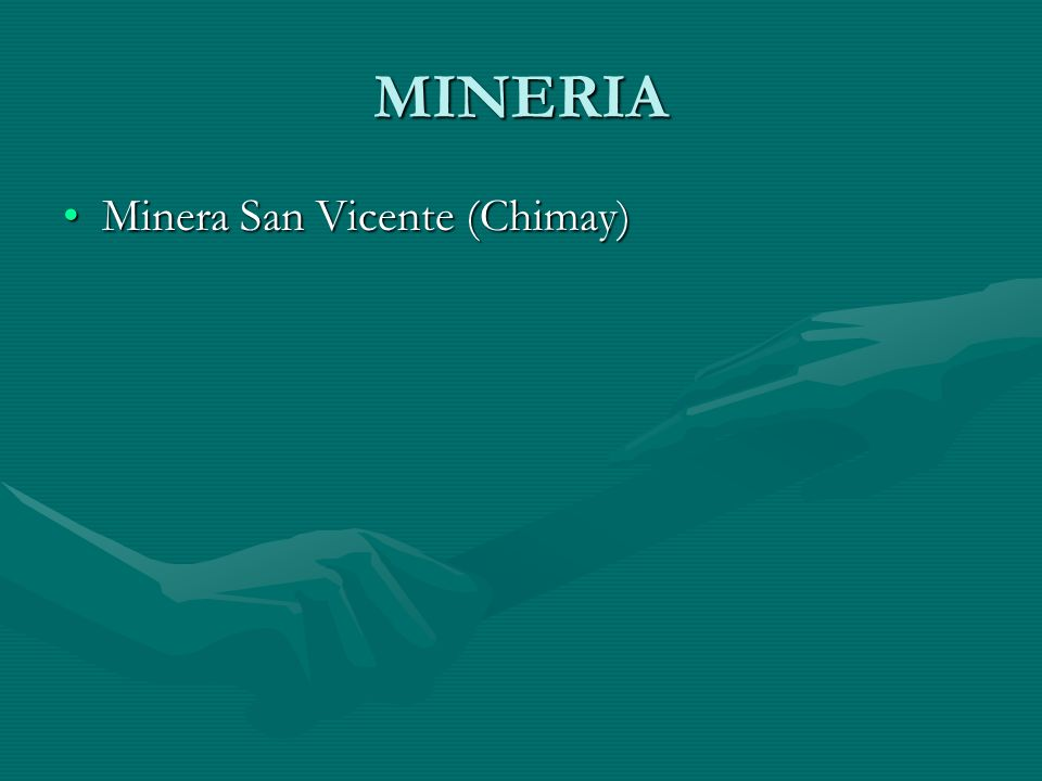 MINERIA Minera San Vicente (Chimay)
