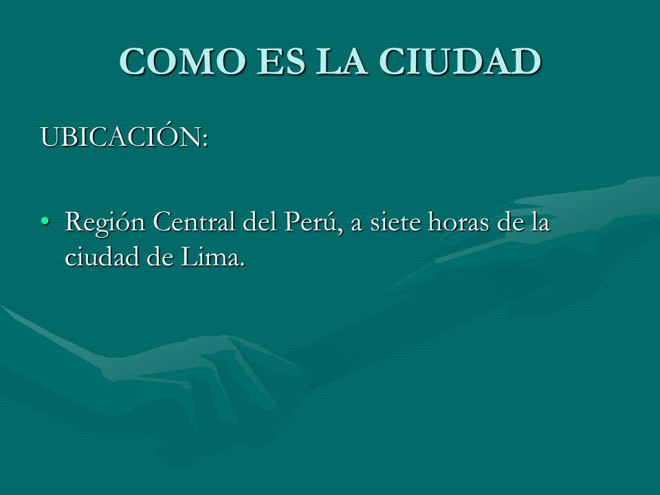 COMO ES LA CIUDAD UBICACIÓN: