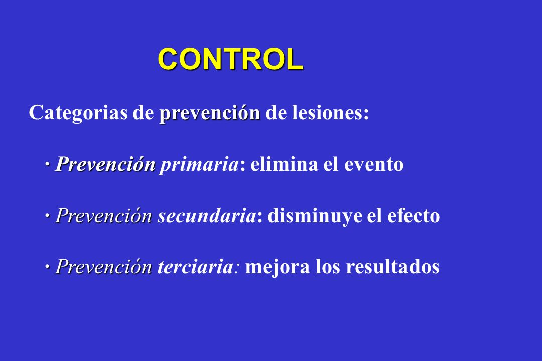 CONTROL Categorias de prevención de lesiones: