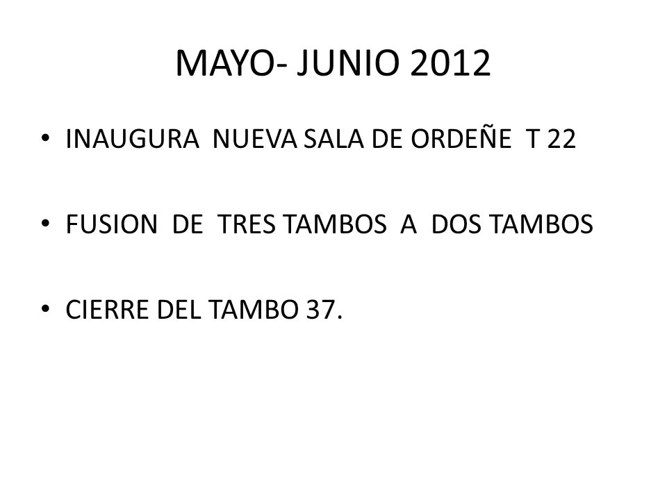 MAYO- JUNIO 2012 INAUGURA NUEVA SALA DE ORDEÑE T 22