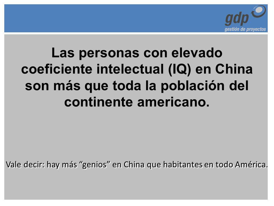 Vale decir: hay más genios en China que habitantes en todo América.