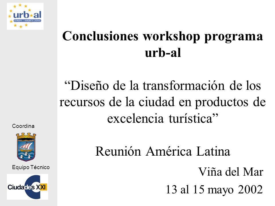 Conclusiones workshop programa urb-al Diseño de la transformación de los recursos de la ciudad en productos de excelencia turística Reunión América Latina