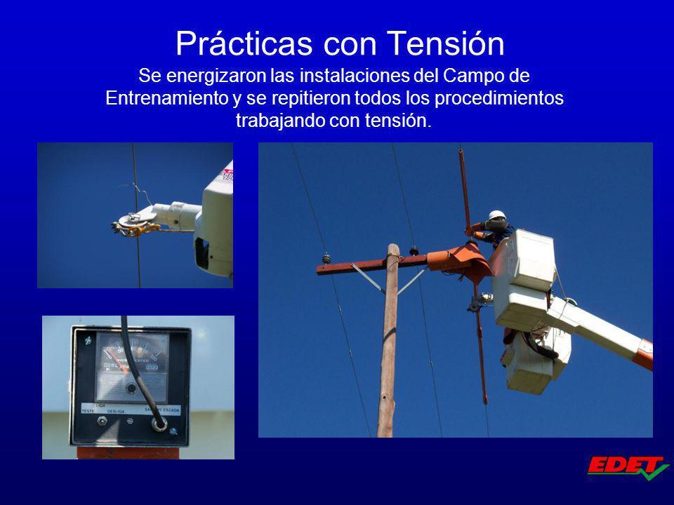 Prácticas con Tensión Se energizaron las instalaciones del Campo de Entrenamiento y se repitieron todos los procedimientos trabajando con tensión.