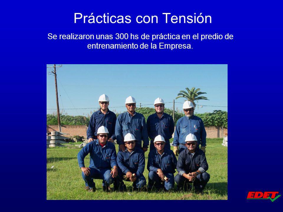 Prácticas con Tensión Se realizaron unas 300 hs de práctica en el predio de entrenamiento de la Empresa.