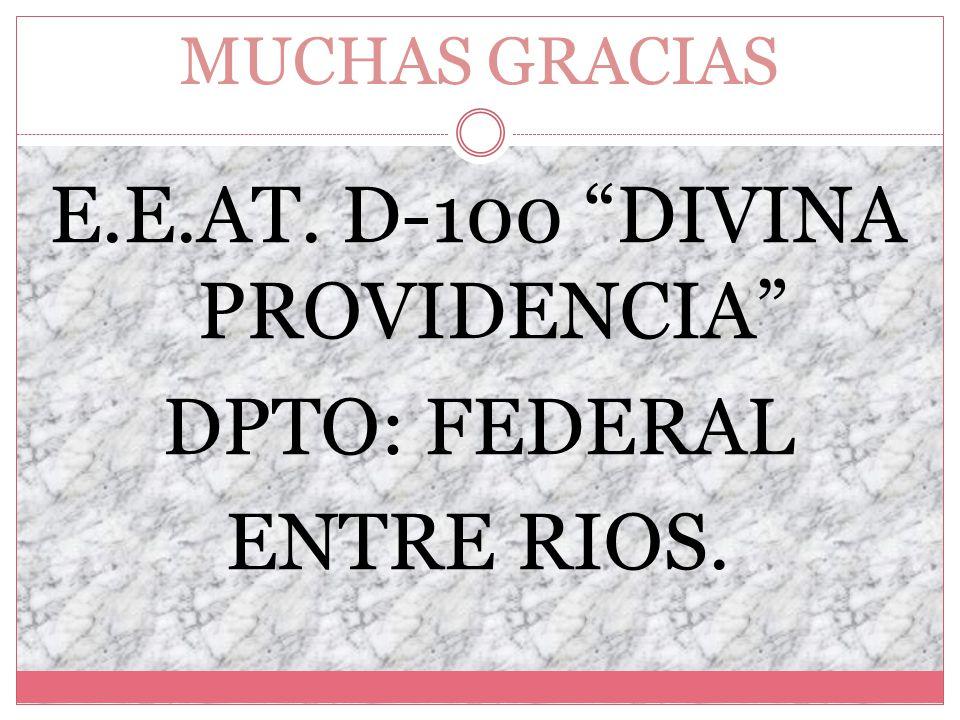 E.E.AT. D-100 DIVINA PROVIDENCIA DPTO: FEDERAL ENTRE RIOS.