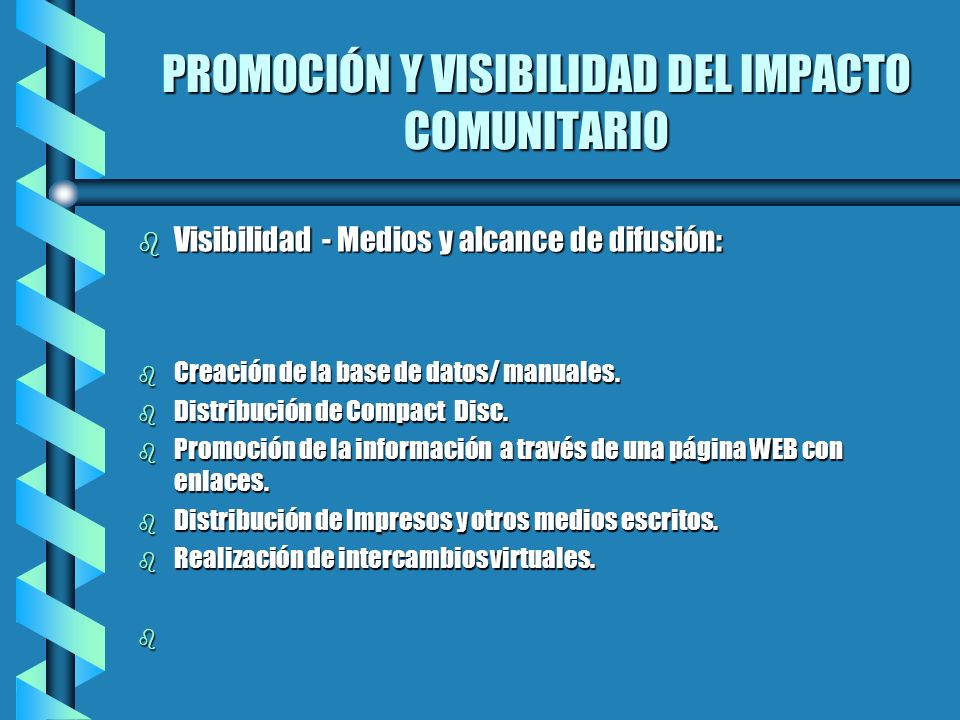 PROMOCIÓN Y VISIBILIDAD DEL IMPACTO COMUNITARIO