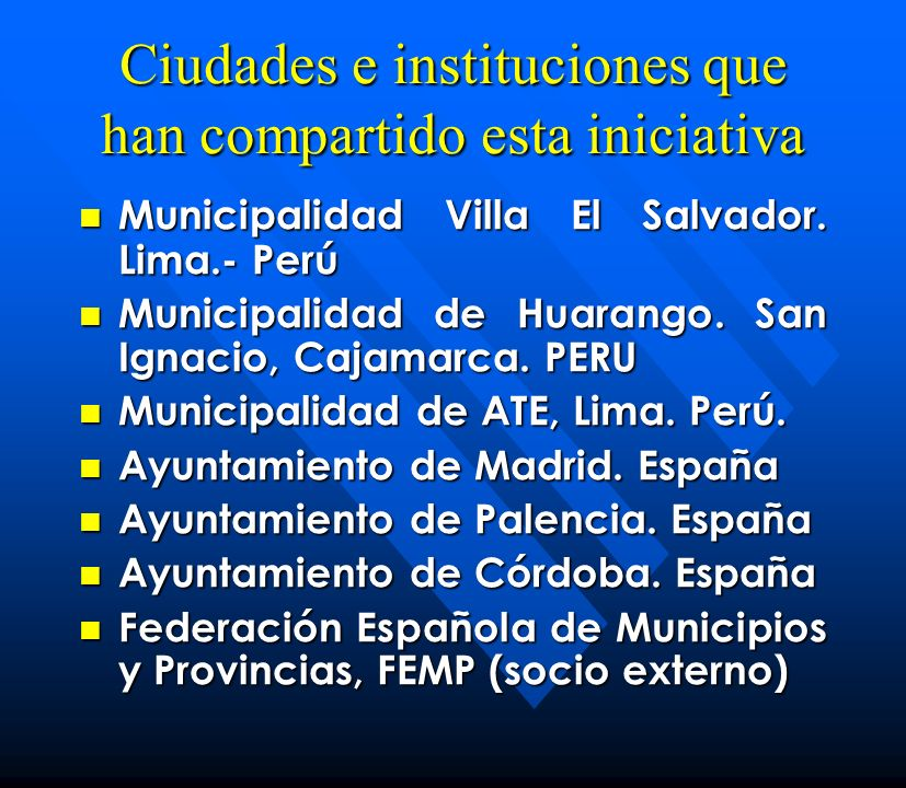 Ciudades e instituciones que han compartido esta iniciativa