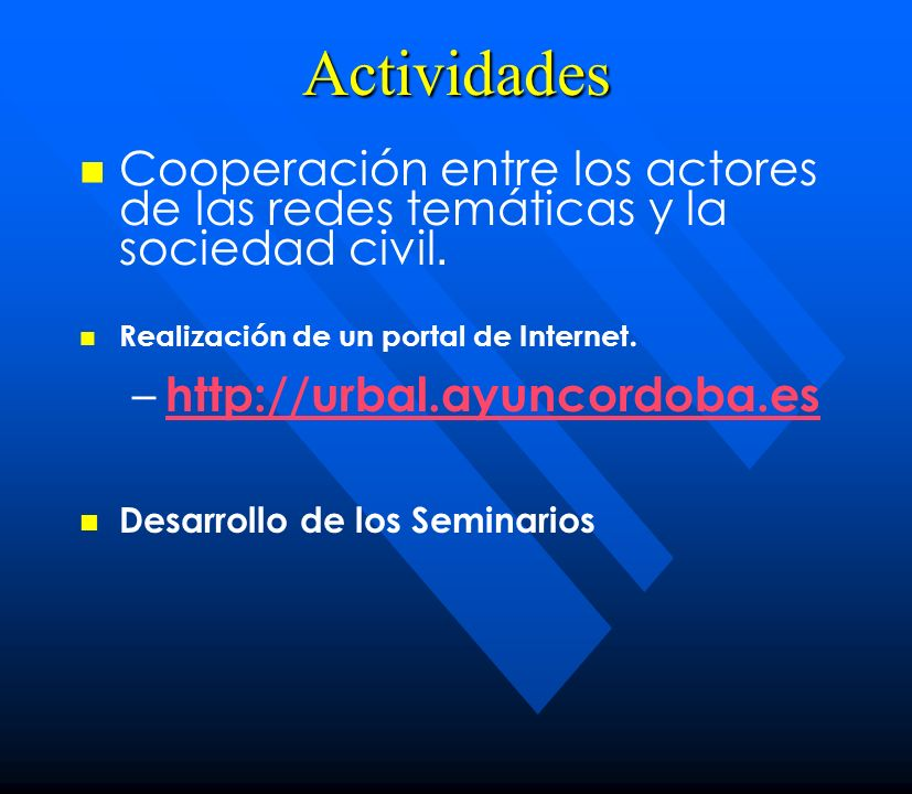 Actividades Cooperación entre los actores de las redes temáticas y la sociedad civil. Realización de un portal de Internet.