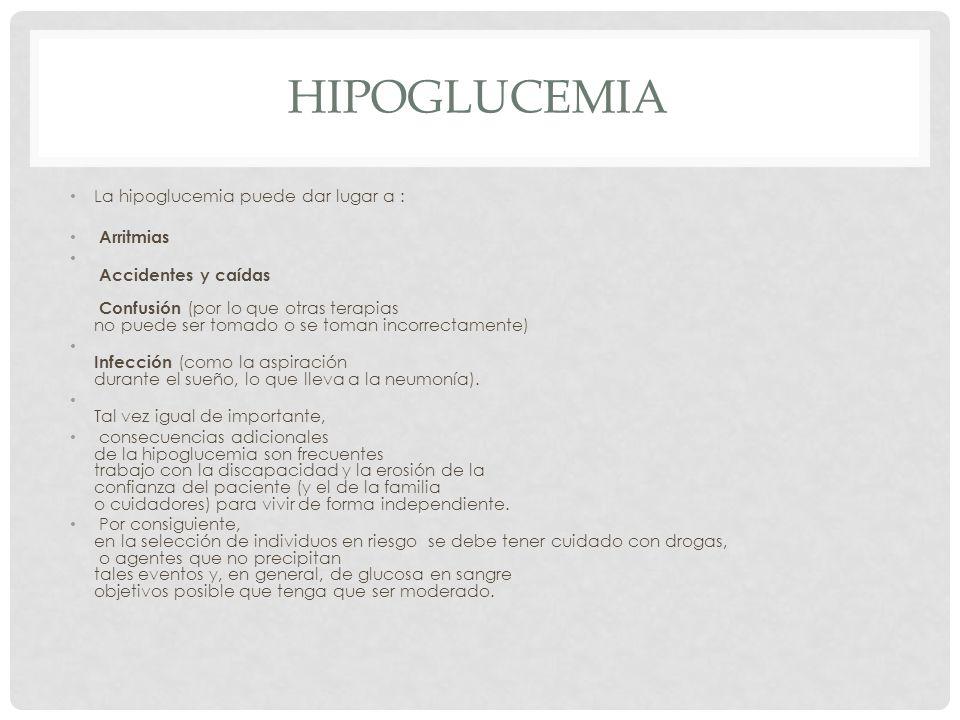 hipoglucemia La hipoglucemia puede dar lugar a : Arritmias