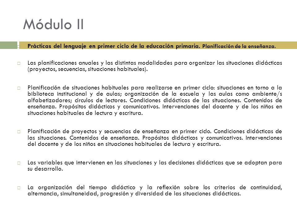 Módulo II Prácticas del lenguaje en primer ciclo de la educación primaria. Planificación de la enseñanza.