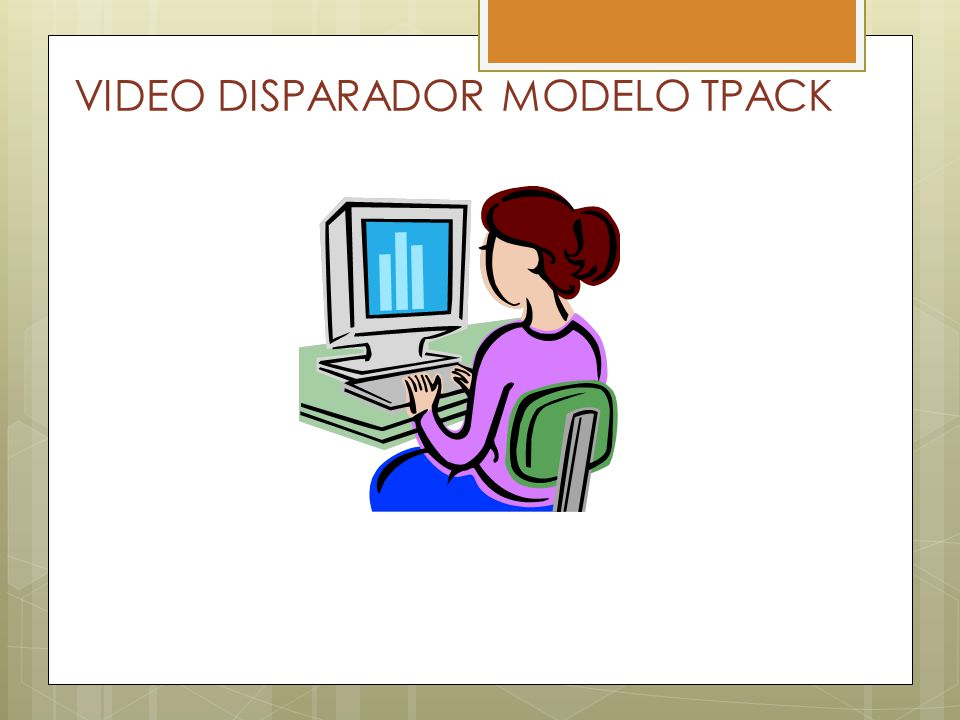 VIDEO DISPARADOR MODELO TPACK