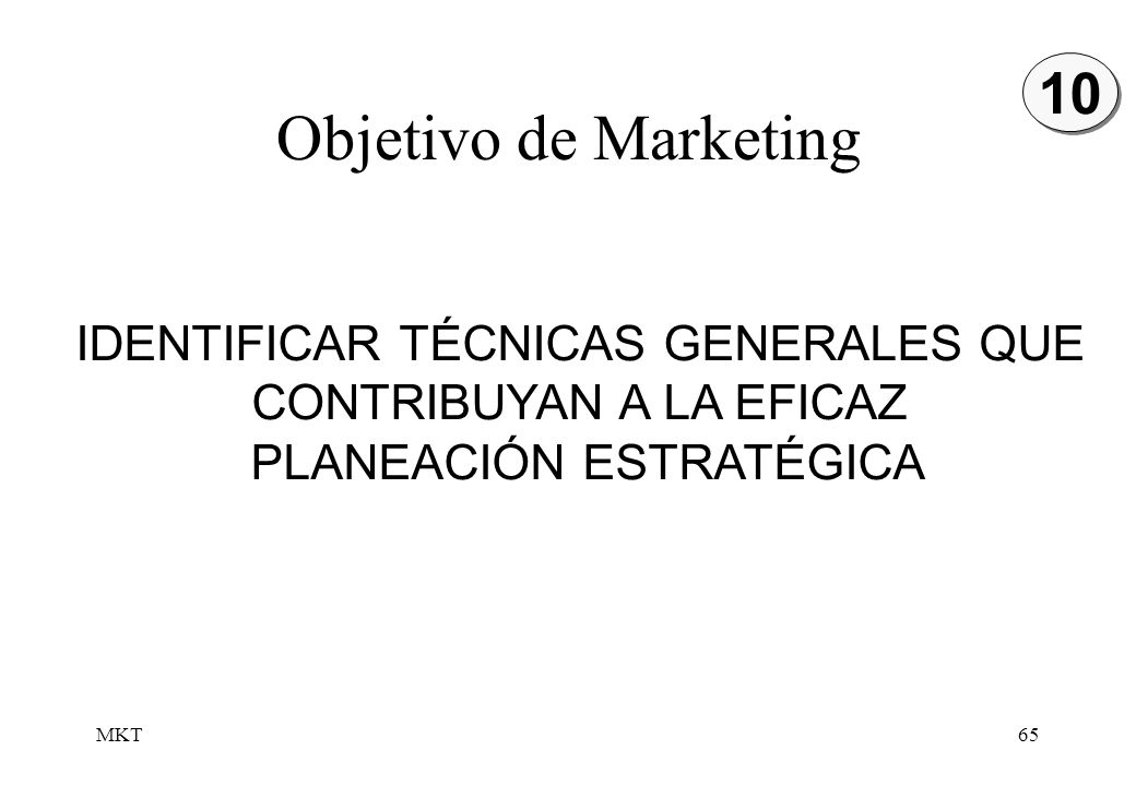 Objetivo de Marketing 10 IDENTIFICAR TÉCNICAS GENERALES QUE