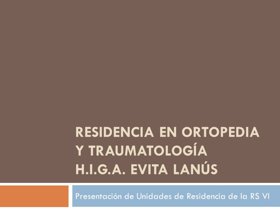 Residencia en ortopedia y traumatología h.i.g.a. evita lanús