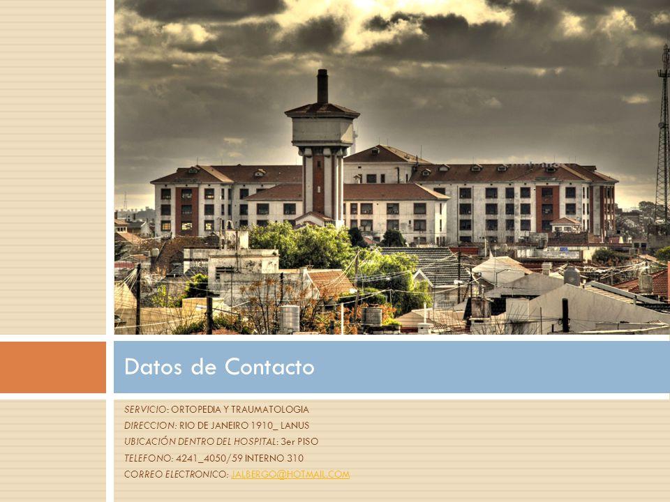 Datos de Contacto SERVICIO: ORTOPEDIA Y TRAUMATOLOGIA
