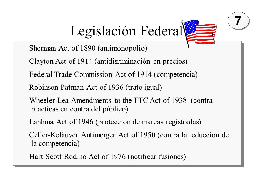 Legislación Federal 7 Sherman Act of 1890 (antimonopolio)