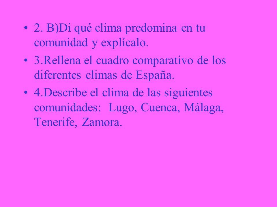 2. B)Di qué clima predomina en tu comunidad y explícalo.