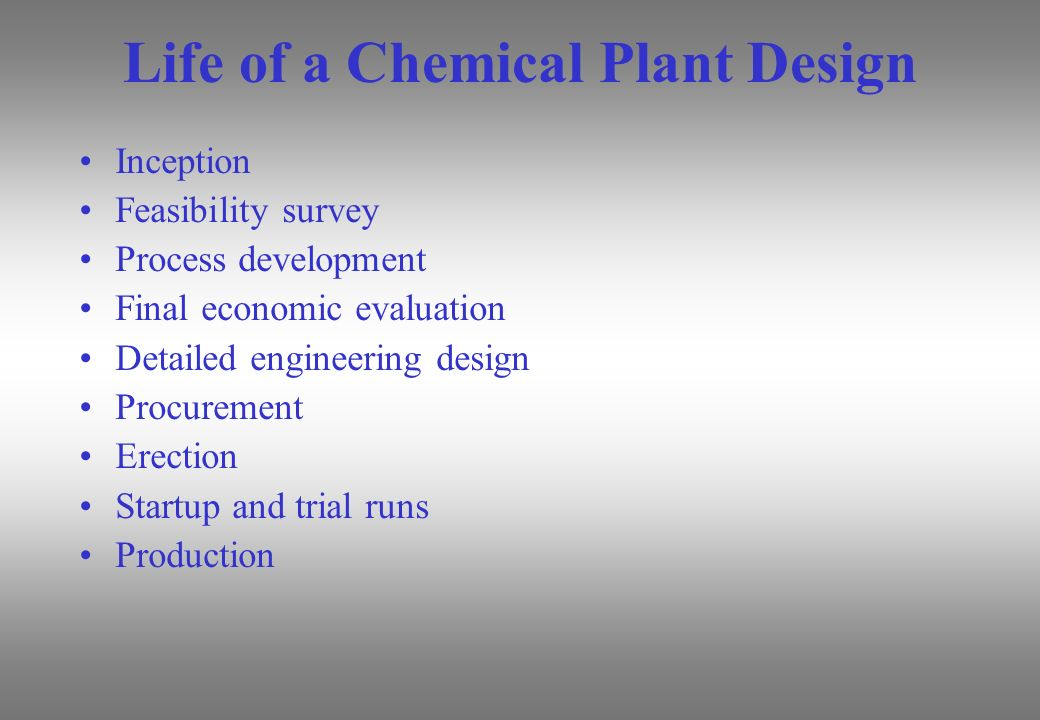 Life of a Chemical Plant Design
