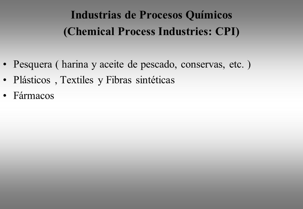 Industrias de Procesos Químicos (Chemical Process Industries: CPI)