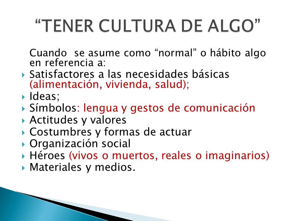 TENER CULTURA DE ALGO