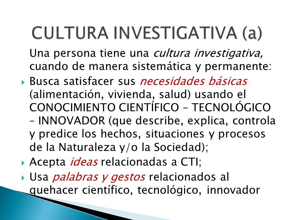 CULTURA INVESTIGATIVA (a)
