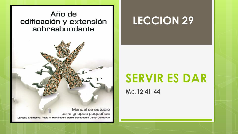 LECCION 29 SERVIR ES DAR Mc.12:41-44