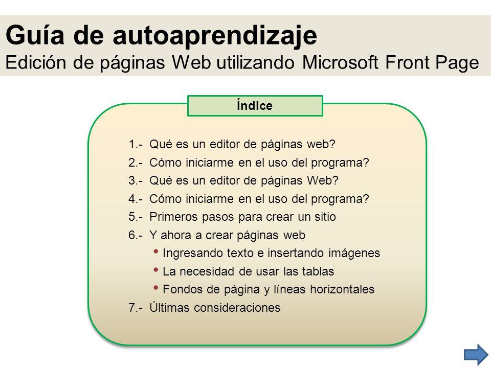 Guía de autoaprendizaje Edición de páginas Web utilizando Microsoft Front Page