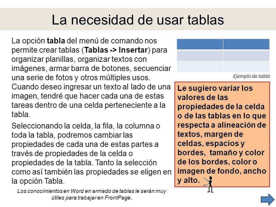 La necesidad de usar tablas