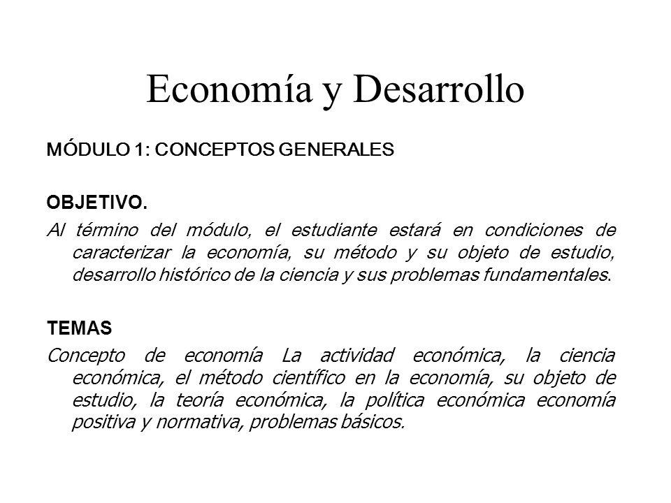 Economía y Desarrollo MÓDULO 1: CONCEPTOS GENERALES OBJETIVO.