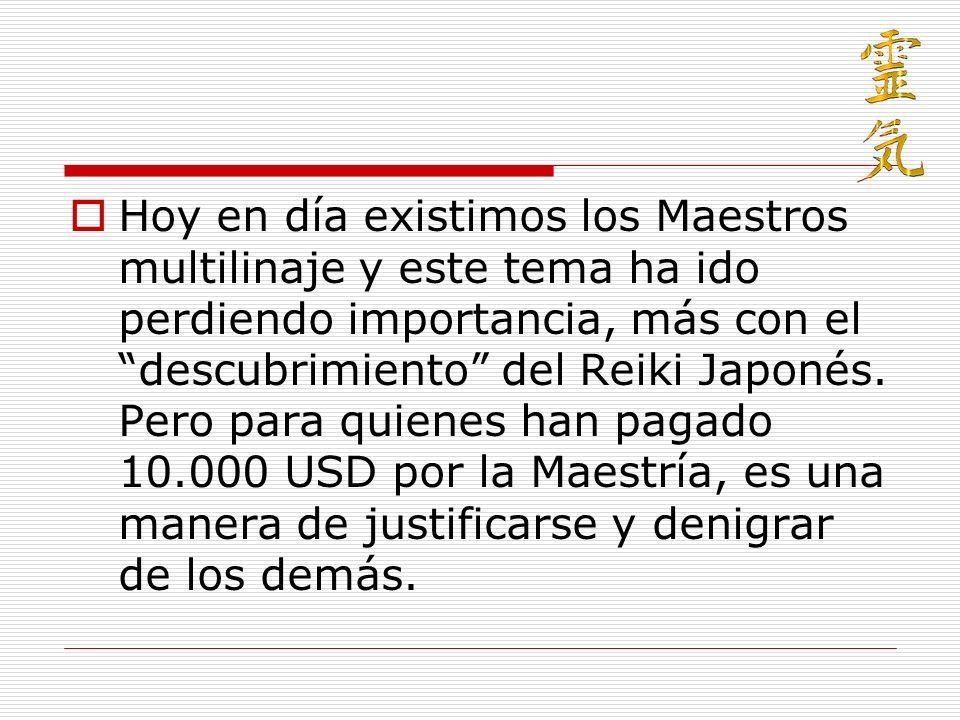 Hoy en día existimos los Maestros multilinaje y este tema ha ido perdiendo importancia, más con el descubrimiento del Reiki Japonés.