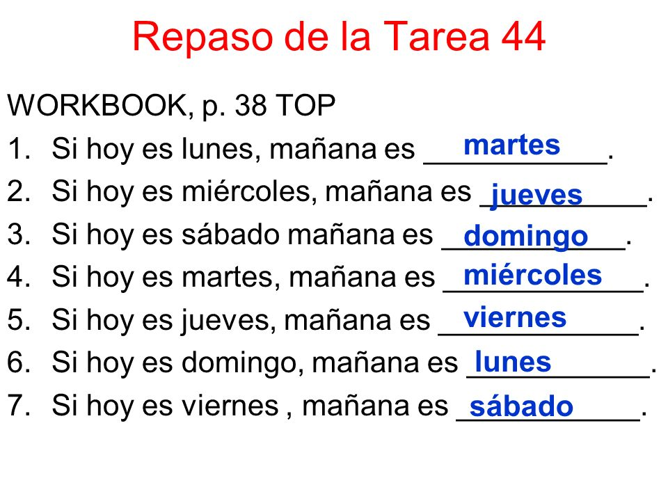 Repaso de la Tarea 44 WORKBOOK, p. 38 TOP