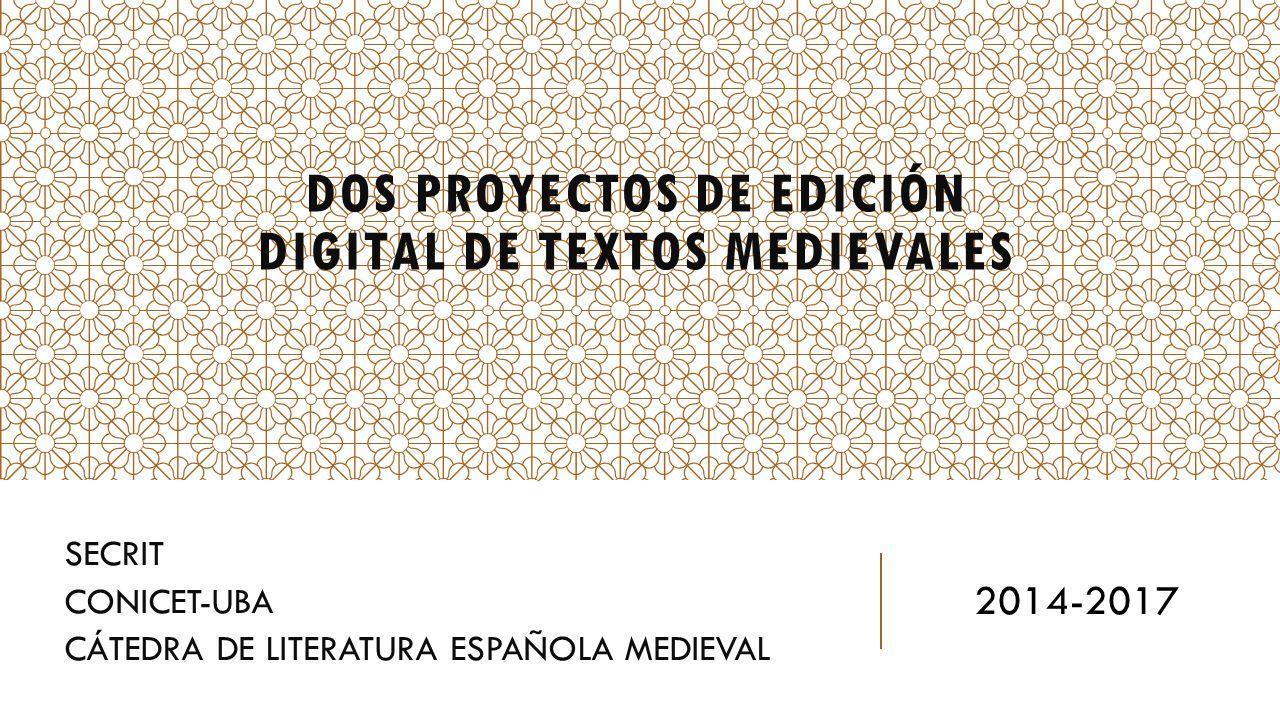 Dos proyectos de edición digital de textos medievales