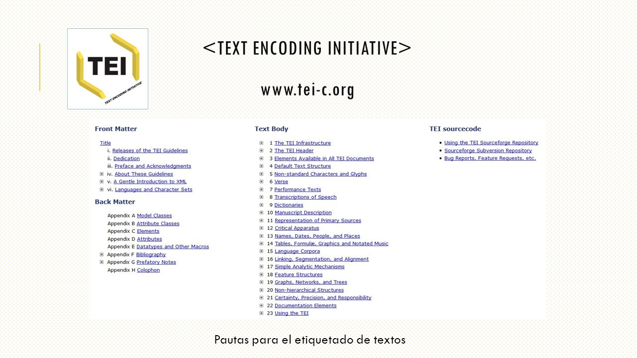 <TEXT ENCODING INITIATIVE> www.tei-c.org