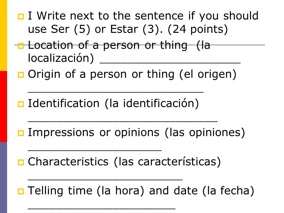 I Write next to the sentence if you should use Ser (5) or Estar (3)
