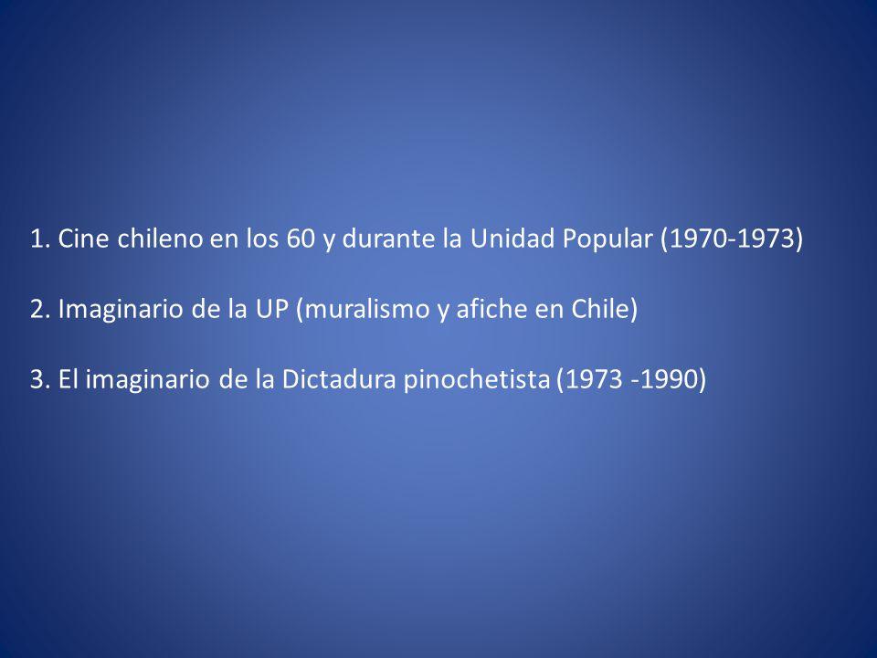 1. Cine chileno en los 60 y durante la Unidad Popular (1970-1973) 2
