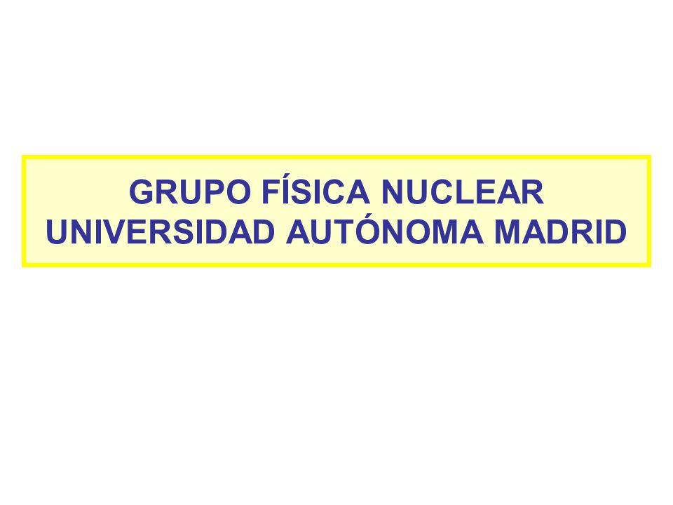 GRUPO FÍSICA NUCLEAR UNIVERSIDAD AUTÓNOMA MADRID